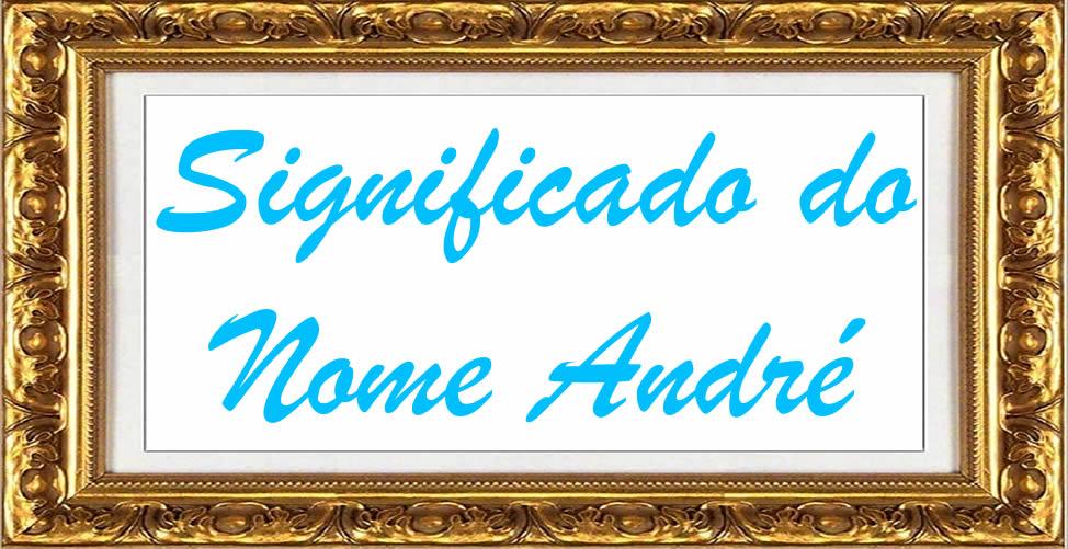 Significado Do Nome André