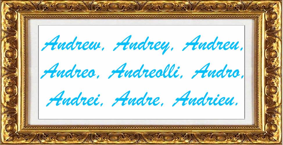 Significado Do Nome André - variantes
